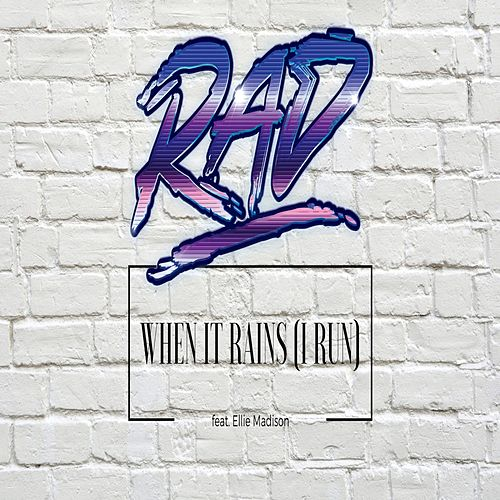 Play & Download When It Rains (I Run) by rad. | Napster