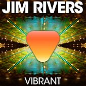 Play & Download Vibrant by Jim Rivers | Napster