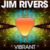 Vibrant by Jim Rivers