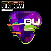 Play & Download U Know by Phunk Investigation | Napster