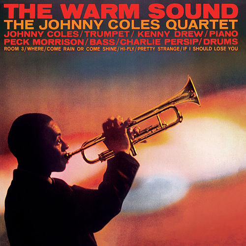 The Johnny Coles Quartet: The Warm Sound (Bonus Track Version) by Johnny Coles