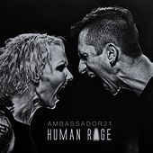 Play & Download Human Rage by Ambassador 21 | Napster