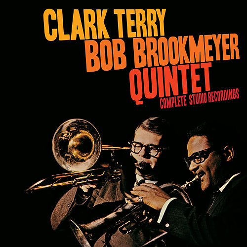 Play & Download Clark Terry - Bob Brookmeyer Quintet: Complete Studio Recordings by Bob Brookmeyer | Napster