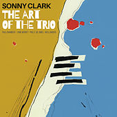 Play & Download The Art of the Trio (Bonus Track Version) by Sonny Clark | Napster