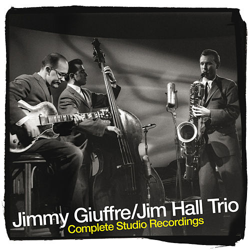 Play & Download The Jimmy Giuffre and Jim Hall Trio Complete Studio Recordings by Jim Hall | Napster