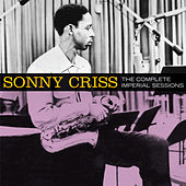 Play & Download The Complete Imperial Sessions (Bonus Track Version) by Sonny Criss | Napster