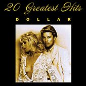 Play & Download 20 Greatest Hits (Rerecorded) by Dollar | Napster