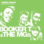 Play & Download Green Onions: Greatest Hits by Booker T. & The MGs | Napster