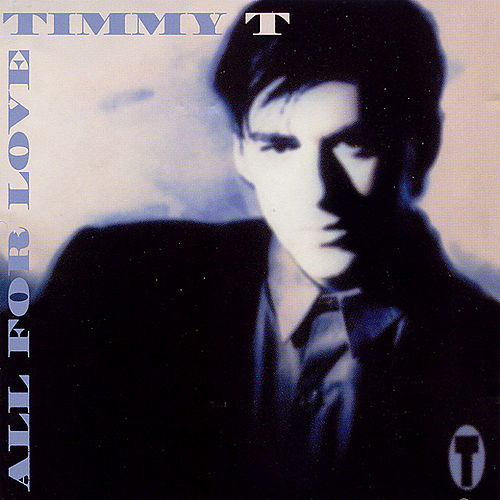 Play & Download All For Love by Timmy T | Napster