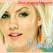 Play & Download Ana el maghboune by Cheikha Djenia | Napster