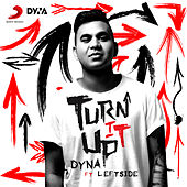 Play & Download Turn It Up by Dyna   Napster