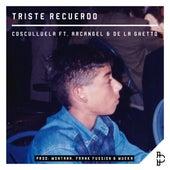 Triste Recuerdo (feat. Arcangel & De La Ghetto) by Cosculluela