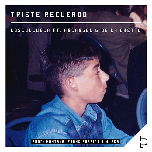 Play & Download Triste Recuerdo (feat. Arcangel & De La Ghetto) by Cosculluela | Napster
