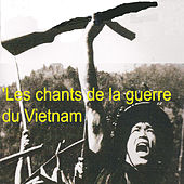 Play & Download Les chants de la guerre du Vietnam by Various Artists | Napster