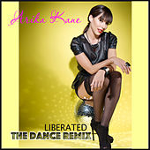 Play & Download Liberated (The Dance Remix) by Arika Kane | Napster