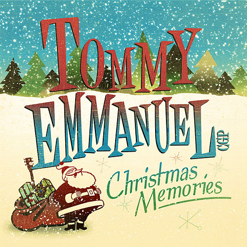 Play & Download Christmas Memories by Tommy Emmanuel | Napster