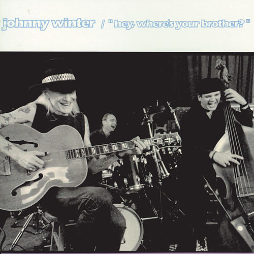 Play & Download Hey, Where's Your Brother? by Johnny Winter | Napster