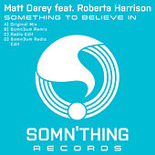 Play & Download Something to Believe In by Matt Darey | Napster
