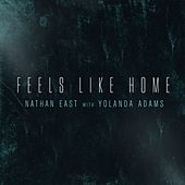 Play & Download Feels Like Home (feat. Yolanda Adams) by Nathan East | Napster