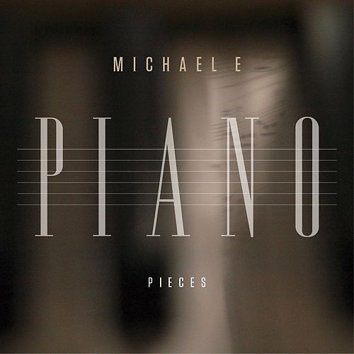 Piano Pieces by Michael e