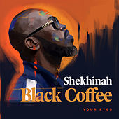 Play & Download Your Eyes by Black Coffee | Napster