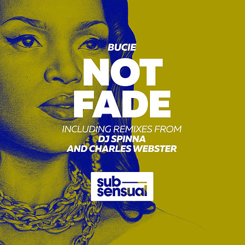 Not Fade by Bucie