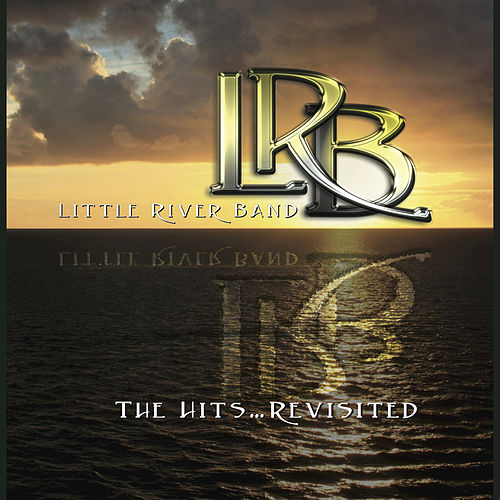 Play & Download The Hits (Revisited) by Little River Band | Napster
