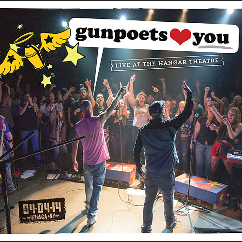 Play & Download Gunpoets Love You: Live at the Hanger Theatre by The Gunpoets | Napster