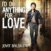 Play & Download I'd Do Anything for Love by Jovit Baldivino | Napster