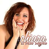 Play & Download Il mio sogno by Chiara | Napster