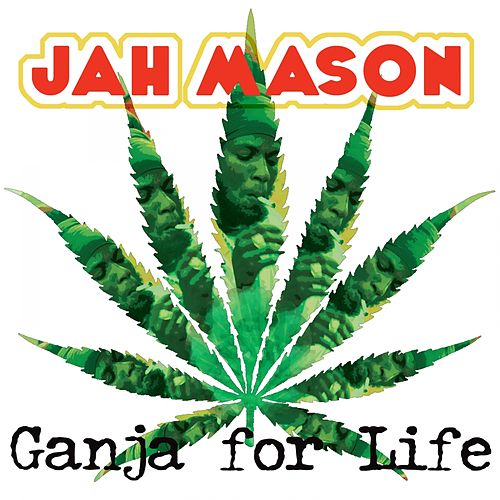 Play & Download Ganja for Life by Jah Mason | Napster