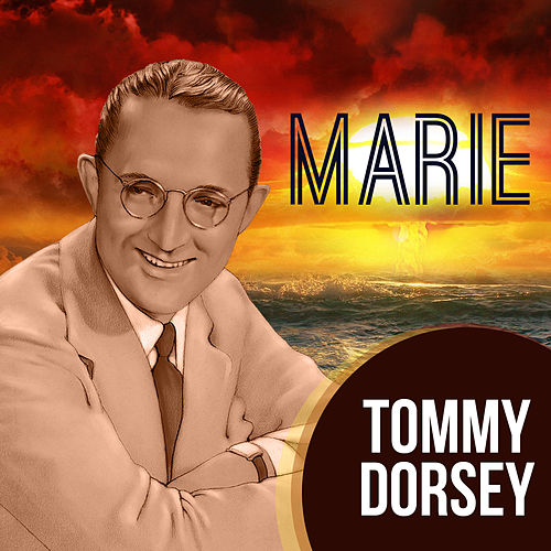 Play & Download Marie by Tommy Dorsey | Napster