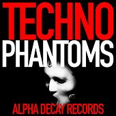 Techno Phantoms by Various Artists