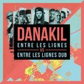 Play & Download Entre les lignes vs. Entre les lignes Dub by Danakil | Napster