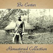 Remastered Collection (All Tracks Remastered 2016) by Bo Carter