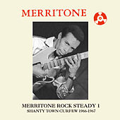 Play & Download Merritone Rock Steady 1: Shanty Town Curfew 1966-1967 by Various Artists | Napster