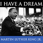 I Have a Dream, March for Jobs, Washington - 08-28-1963 by Martin Luther King, Jr.