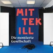 Play & Download Die montierte Gesellschaft by Mittekill | Napster