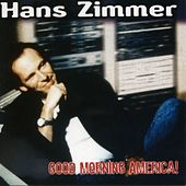 Play & Download Good Morning America by Hans Zimmer | Napster