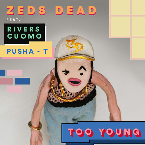 Play & Download Too Young by Zeds Dead | Napster
