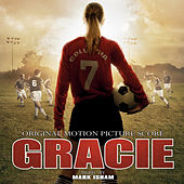 Gracie (Original Motion Picture Score) by Mark Isham