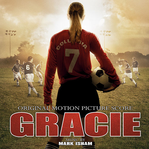 Play & Download Gracie (Original Motion Picture Score) by Mark Isham | Napster