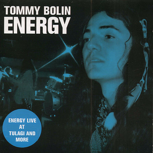 Play & Download Energy Live at Tulagi and More (Original Recording Remastered) by Tommy Bolin | Napster