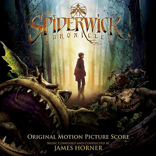 Play & Download The Spiderwick Chronicles (Original Motion Picture Score) by James Horner | Napster