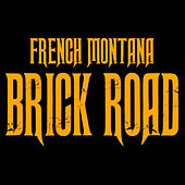 Play & Download Brick Road by French Montana | Napster