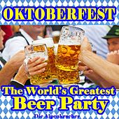 Play & Download Oktoberfest - The World's Greatest Beer Party by Various Artists | Napster