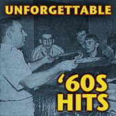 Play & Download Unforgettable '60s Hits by Various Artists | Napster
