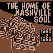 Play & Download The Home Of Nashville Soul 1960 - 1969 by Various Artists | Napster