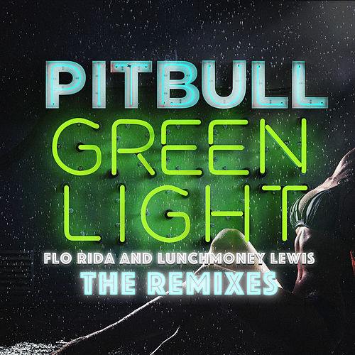 Greenlight (The Remixes) von Pitbull