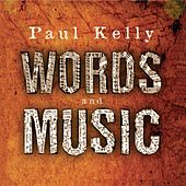 Words & Music by Paul Kelly